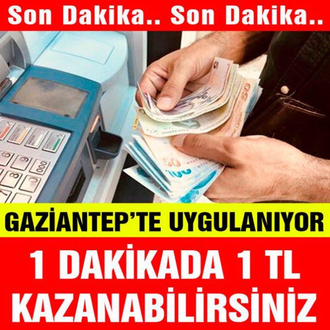 1 Dk da 1 TL Kazanabilirsiniz!! Gaziantep'te Uygulanmakta olan Yeni Para Kazanma Taktiği