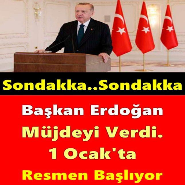Erdoğan Müjdeyi verdi. 1 Ocakta Başlıyor