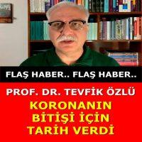 Prof. Dr. Tevfik Özlü koronanın bitişi için tarih verdi